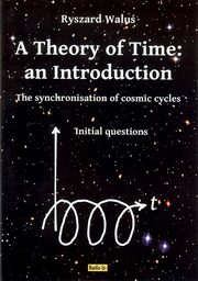 A Theory of Time: an Introduction, Waluś Ryszard