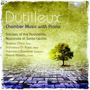Dutilleux: Chamber Music With Piano,