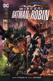 Wieczni Batman i Robin Tom 1, Tynion James, Snyder Scott