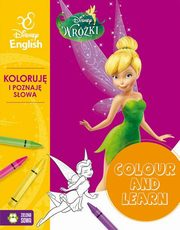Colour and learn! - Wróżki. Koloruje i poznaję słowa. Disney English,