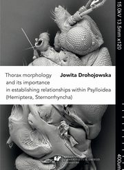 Thorax morphology and its importance in establishing relationships within Psylloidea (Hemiptera, Sternorrhyncha) - 01 Rozdz. 1-2. Material and methods; The skeleton of Psylloidea, Jowita Drohojowska